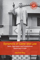 Dynamics of Caste and Law: Dalits, Oppression and Constitutional Democracy in India