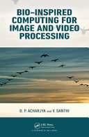 Bio inspired Computing for Image and Video Processing