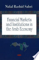 Financial Markets and Institutions in the Arab Economy