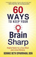 60 Ways to Keep Your Brain Sharp Pdf/ePub eBook