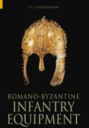 Romano Byzantine Infantry Equipment
