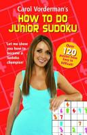 Carol Vorderman s How to Do Junior Sudoku