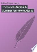 The New Eldorado A Summer Journey To Alaska