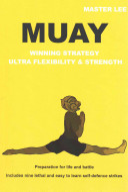 MUAY - Winning Strategy - Ultra Flexibility and Strength