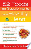 52 Foods and Supplements for a Healthy Heart Book