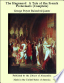 The Huguenot  A Tale of the French Protestants  Complete