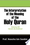 The Interpretation of The Meaning of The Holy Quran Volume 63   Surah Az Zukhruf Book