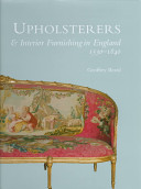 Upholsterers and Interior Furnishing in England, 1530-1840