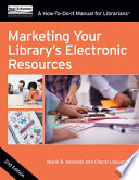 Marketing Your Library S Electronic Resources Book PDF