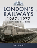 London s Railways  1967   1977