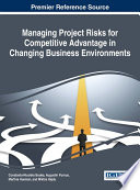 Managing Project Risks for Competitive Advantage in Changing Business Environments Book