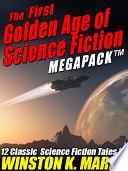 The First Golden Age of Science Fiction MEGAPACK ®: Winston K. Marks Pdf/ePub eBook