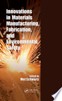 Innovations In Materials Manufacturing Fabrication And Environmental Safety Book PDF
