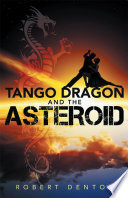 Tango Dragon and the Asteroid