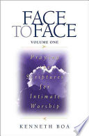 Face To Face Praying The Scriptures For Intimate Worship