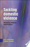 Tackling Domestic Violence Theories Policies And Practice