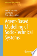 Agent Based Modelling of Socio Technical Systems