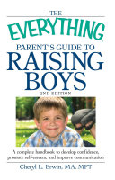 The Everything Parent s Guide To Raising Boys
