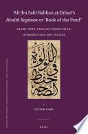 Al   ibn Sahl Rabban a       abar     s Health Regimen or    Book of the Pearl
