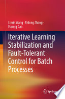 Iterative Learning Stabilization and Fault Tolerant Control for Batch Processes
