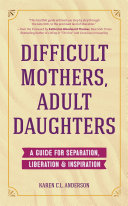 Difficult Mothers, Adult Daughters Pdf/ePub eBook