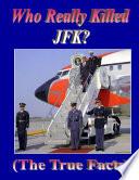 Who Really Killed JFK  Book