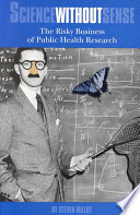 """""""Science Without Sense: The Risky Business of Public Health Research"""" by Steven J. Milloy, Cato Institute"""