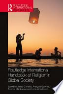 Routledge International Handbook of Religion in Global Society