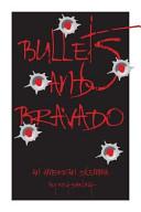 Bullets and Bravado Book