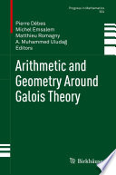 Arithmetic and Geometry Around Galois Theory