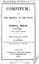 Compitum  or  The meeting of the ways at the Catholic Church  by K H  Digby