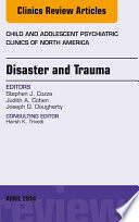 Disaster and Trauma  An Issue of Child and Adolescent Psychiatric Clinics of North America  Book