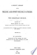 A Select Library Of The Nicene And Post Nicene Fathers Of The Christian Church St Augustin Homilies On The Gospel Of John Homilies On The First Epistle Of John Soliloquies 1908