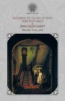 Antonina; Or, The Fall of Rome, Poor Miss Finch & John Jago's Ghost
