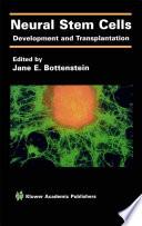 Neural Stem Cells  : Development and Transplantation , Volume 1