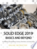 Solid Edge 2019 Basics and Beyond