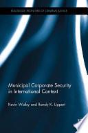Municipal Corporate Security in International Context