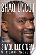 """Shaq Uncut: My Story"" by Shaquille O'Neal, Jackie MacMullan"