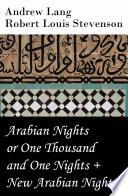 Arabian Nights or One Thousand and One Nights  Andrew Lang    New Arabian Nights  Robert Louis Stevenson