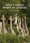 Who   s Buried Where in London
