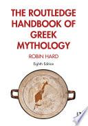 The Routledge Handbook Of Greek Mythology Book