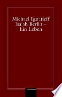 Isaiah Berlin - Ein Leben
