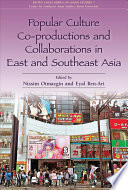 Popular Culture Co Productions And Collaborations In East And Southeast Asia