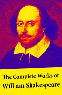 The Complete Works of William Shakespeare: All 213 Plays, Poems, Sonnets, Apocryphal Plays + The Biography: The Life of William Shakespeare by Sidney Lee: Hamlet - Romeo and Juliet - King Lear - A Midsummer Night's Dream - Macbeth - The Tempest - Othello Pdf/ePub eBook