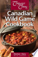 The Canadian Wild Game Cookbook