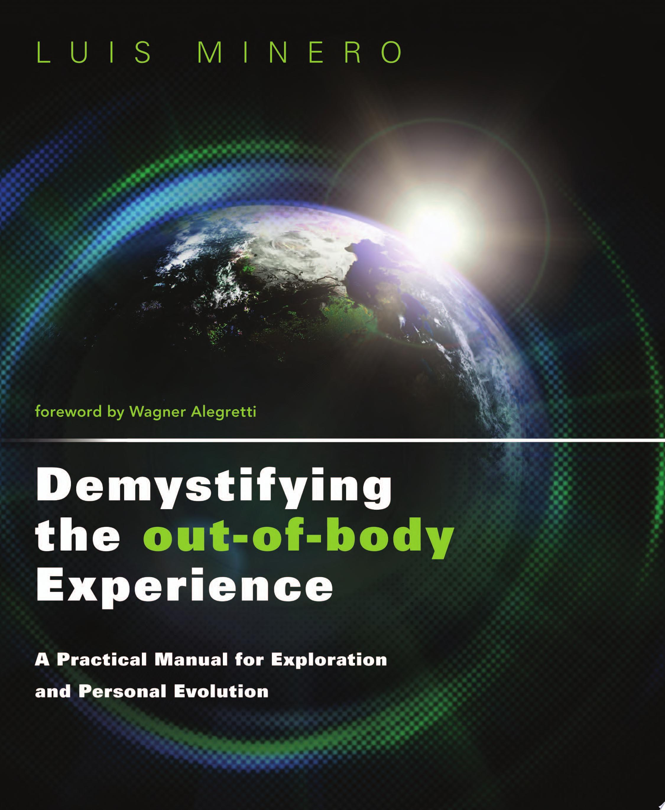 Demystifying the Out of Body Experience