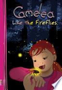 Camelea Like the Fireflies