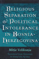 Pdf Religious Separation and Political Intolerance in Bosnia-Herzegovina