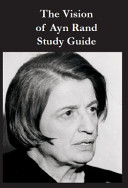 The Vision of Ayn Rand Study Guide