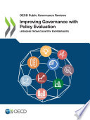 OECD Public Governance Reviews Improving Governance with Policy Evaluation Lessons From Country Experiences